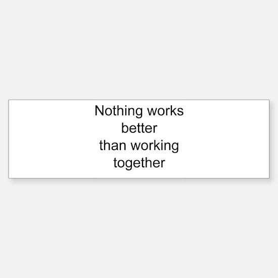 teamwork tops everything Bumper Bumper Bumper Sticker