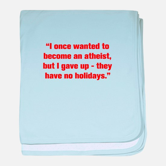 I once wanted to become an atheist but I gave up t
