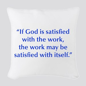 If God is satisfied with the work the work may be