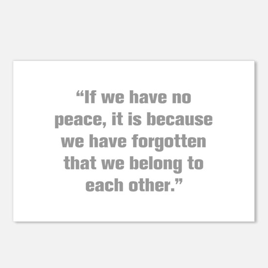 If we have no peace it is because we have forgotte