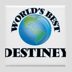 World's Best Destiney Tile Coaster