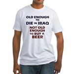 Old enough to die Fitted T-Shirt