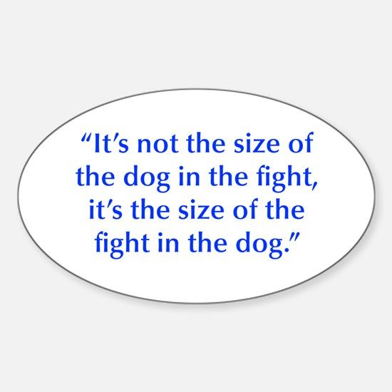 It s not the size of the dog in the fight it s the