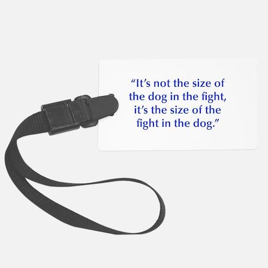 It s not the size of the dog in the fight it s the