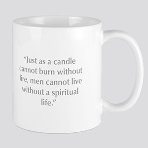 Just as a candle cannot burn without fire men cann