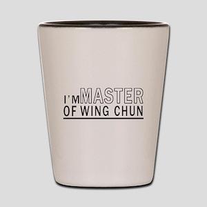 I Am Master Of Wing Chun Shot Glass