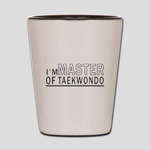 I Am Master Of Taekwondo Shot Glass