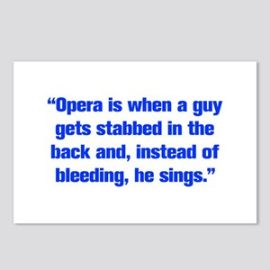 Opera is when a guy gets stabbed in the back and i
