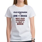 Old enough to die Women's T-Shirt