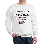 Old enough to die Sweatshirt