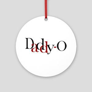 Daddy O Ornament (Round)
