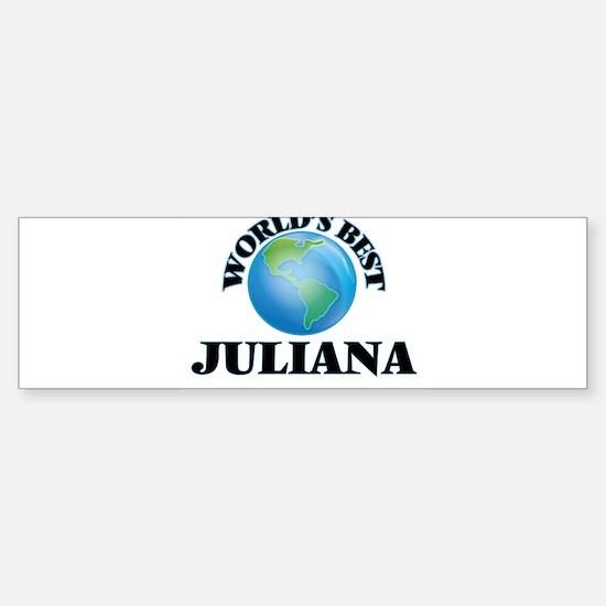World's Best Juliana Bumper Bumper Bumper Sticker
