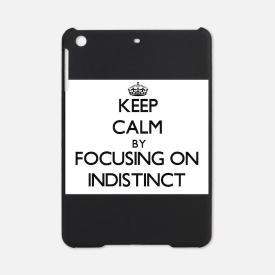 Keep Calm by focusing on Indistinct iPad Mini Case