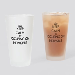 Keep Calm by focusing on Indivisibl Drinking Glass