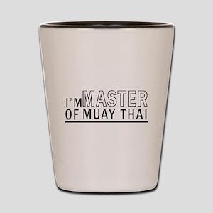 I Am Master Of Muay Thai Shot Glass