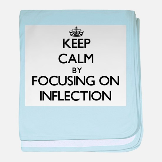 Keep Calm by focusing on Inflection baby blanket