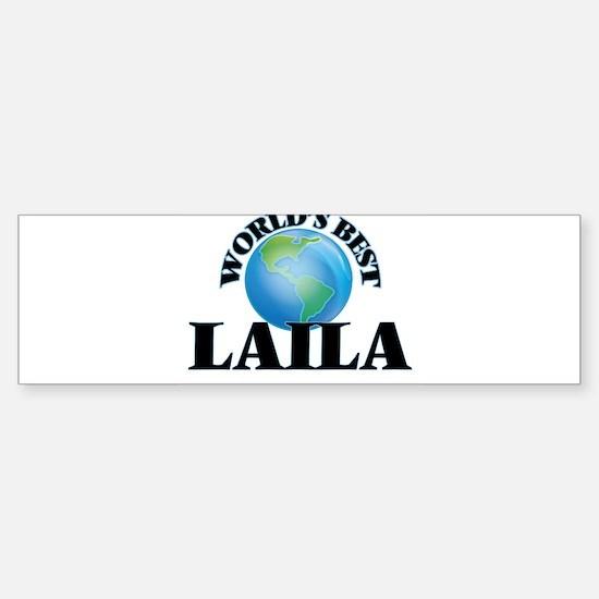 World's Best Laila Bumper Bumper Bumper Sticker
