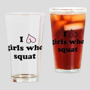 I Love Girls Who Squat Drinking Glass