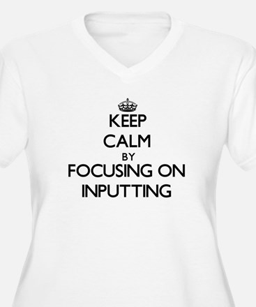 Keep Calm by focusing on Inputti Plus Size T-Shirt