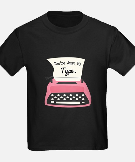 Youre Just My Type T-Shirt