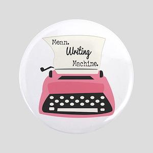"""Mean Writing Machine 3.5"""" Button"""