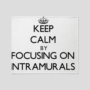 Keep Calm by focusing on Intramurals Throw Blanket