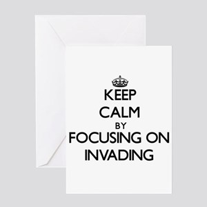 Keep Calm by focusing on Invading Greeting Cards