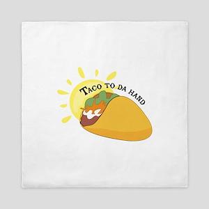 Taco To Da Hand Queen Duvet