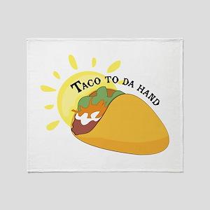 Taco To Da Hand Throw Blanket