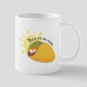 Taco To Da Hand Mugs