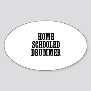 home schooled drummer Oval Sticker