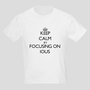 Keep Calm by focusing on Ious T-Shirt