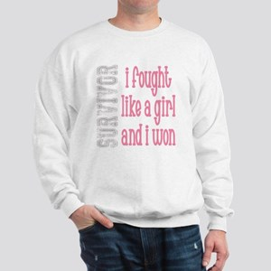 I Fought Like A Girl Sweatshirt