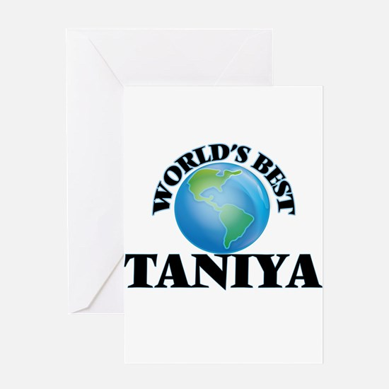 World's Best Taniya Greeting Cards