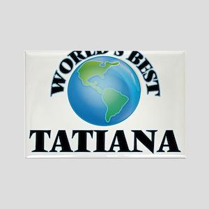 World's Best Tatiana Magnets