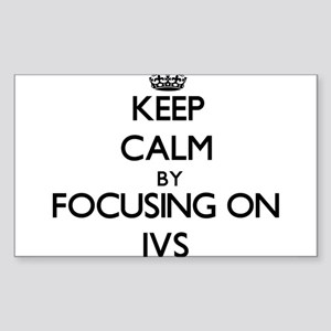 Keep Calm by focusing on Ivs Sticker
