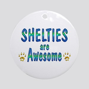 Shelties are Awesome Ornament (Round)