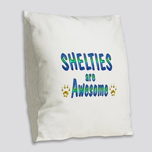 Shelties are Awesome Burlap Throw Pillow
