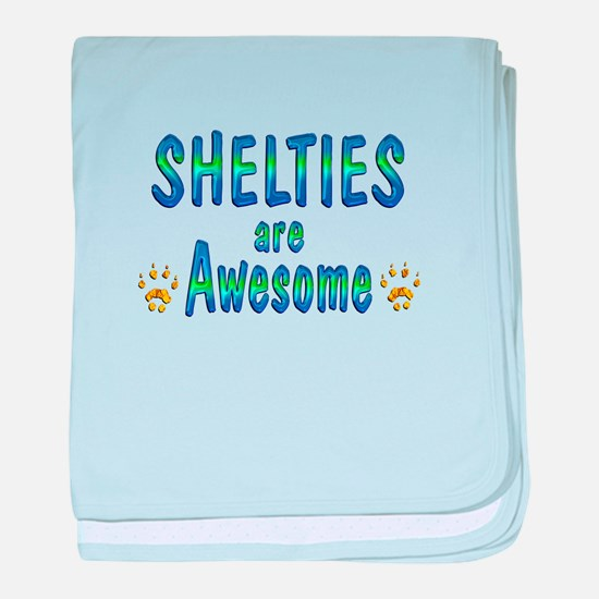 Shelties are Awesome baby blanket