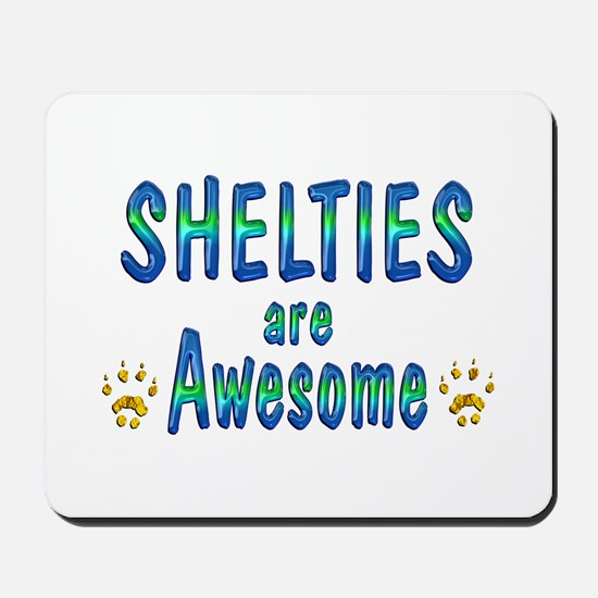 Shelties are Awesome Mousepad