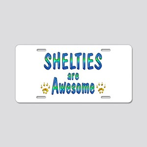 Shelties are Awesome Aluminum License Plate