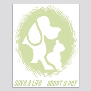 SAVE A LIFE - ADOPT A PET Small Poster