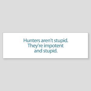 Stupid Hunters Bumper Sticker