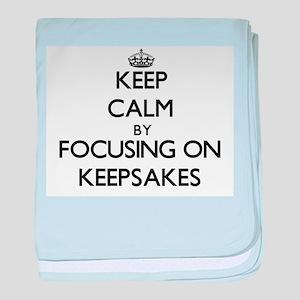 Keep Calm by focusing on Keepsakes baby blanket