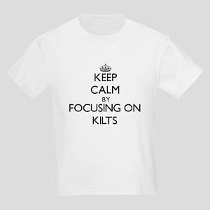 Keep Calm by focusing on Kilts T-Shirt