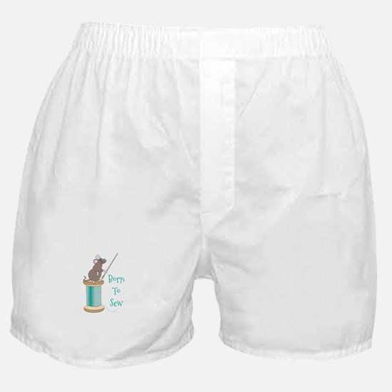 Born To Sew Boxer Shorts