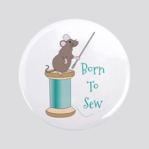 "Born To Sew 3.5"" Button"