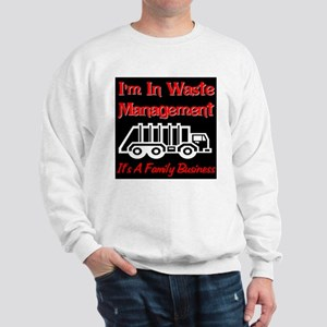 I'm In Waste Management Sweatshirt
