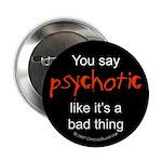 You say Psychotic 2.25