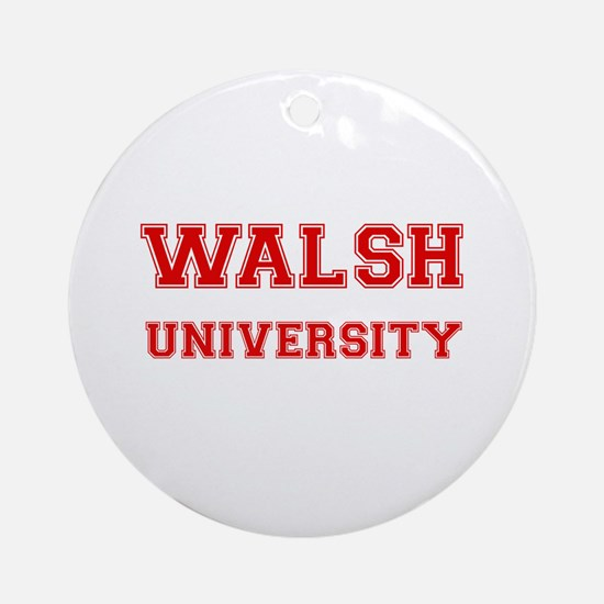 WALSH UNIVERSITY Ornament (Round)